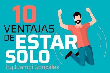 10 VENTAJAS DE ESTAR SOLO